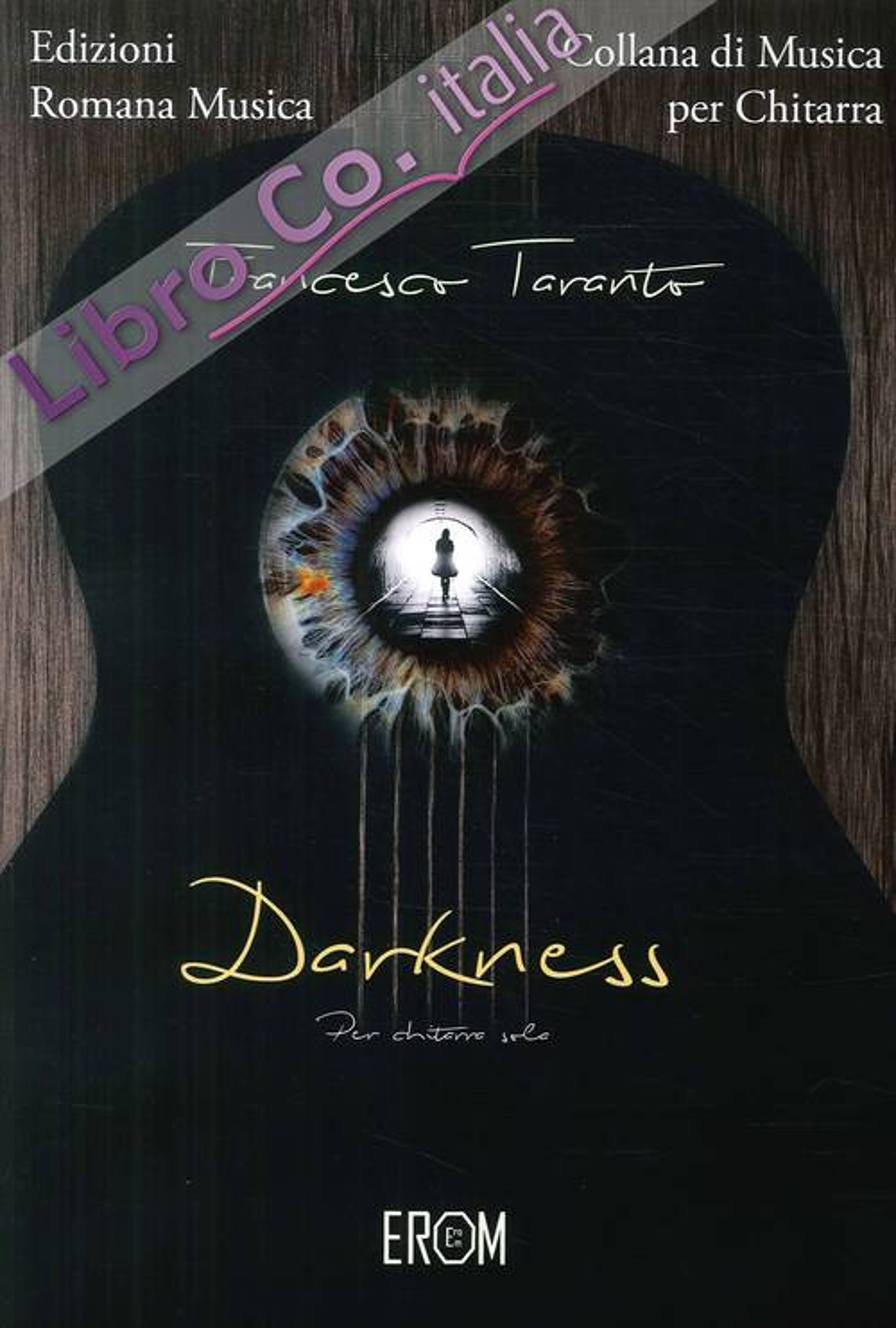 Francesco Taranto. Darkness. Musica per Chitarra. Erom 0222.