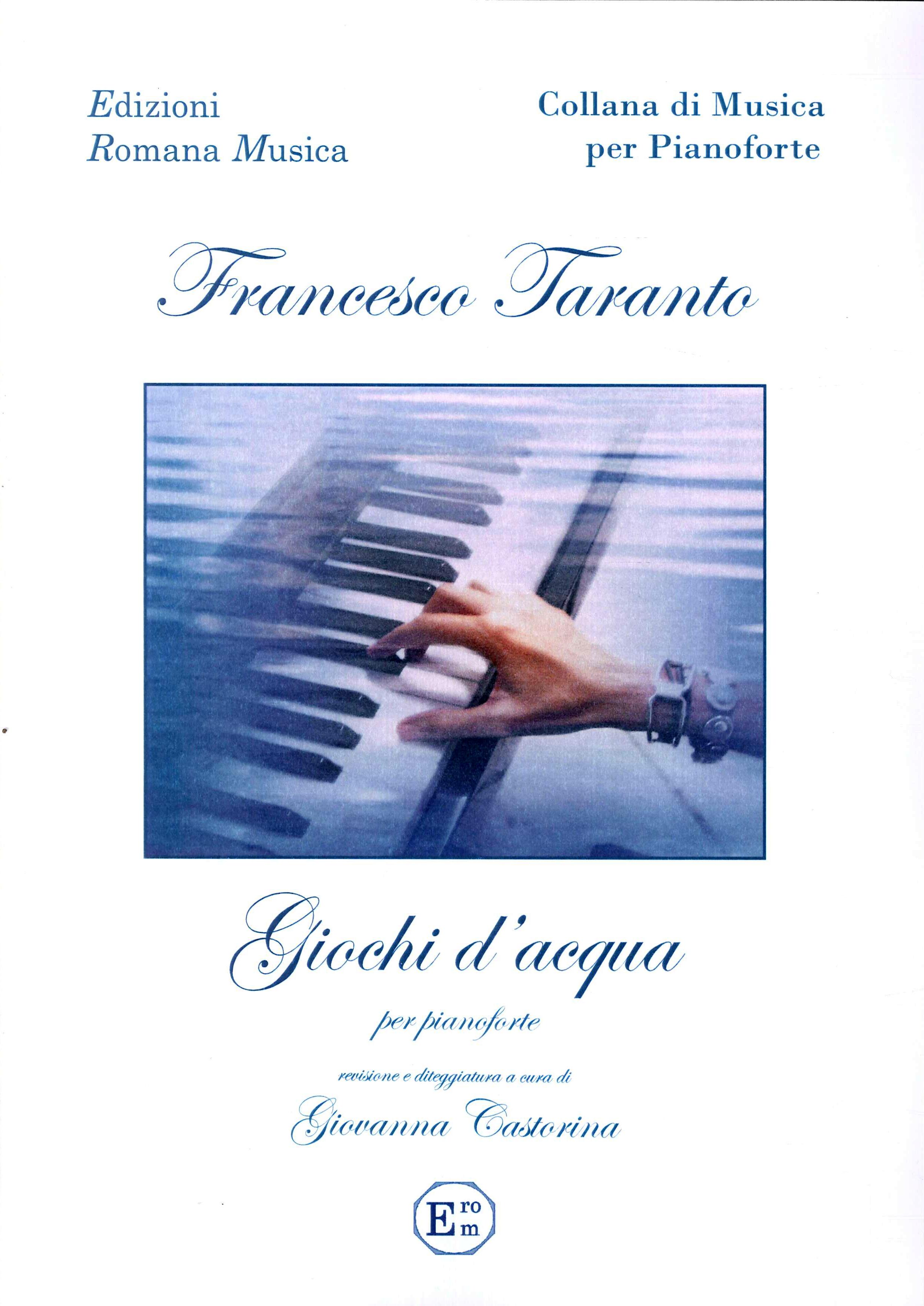 Francesco Taranto. Giochi d'Acqua. musica per pianoforte. Erom 0019.