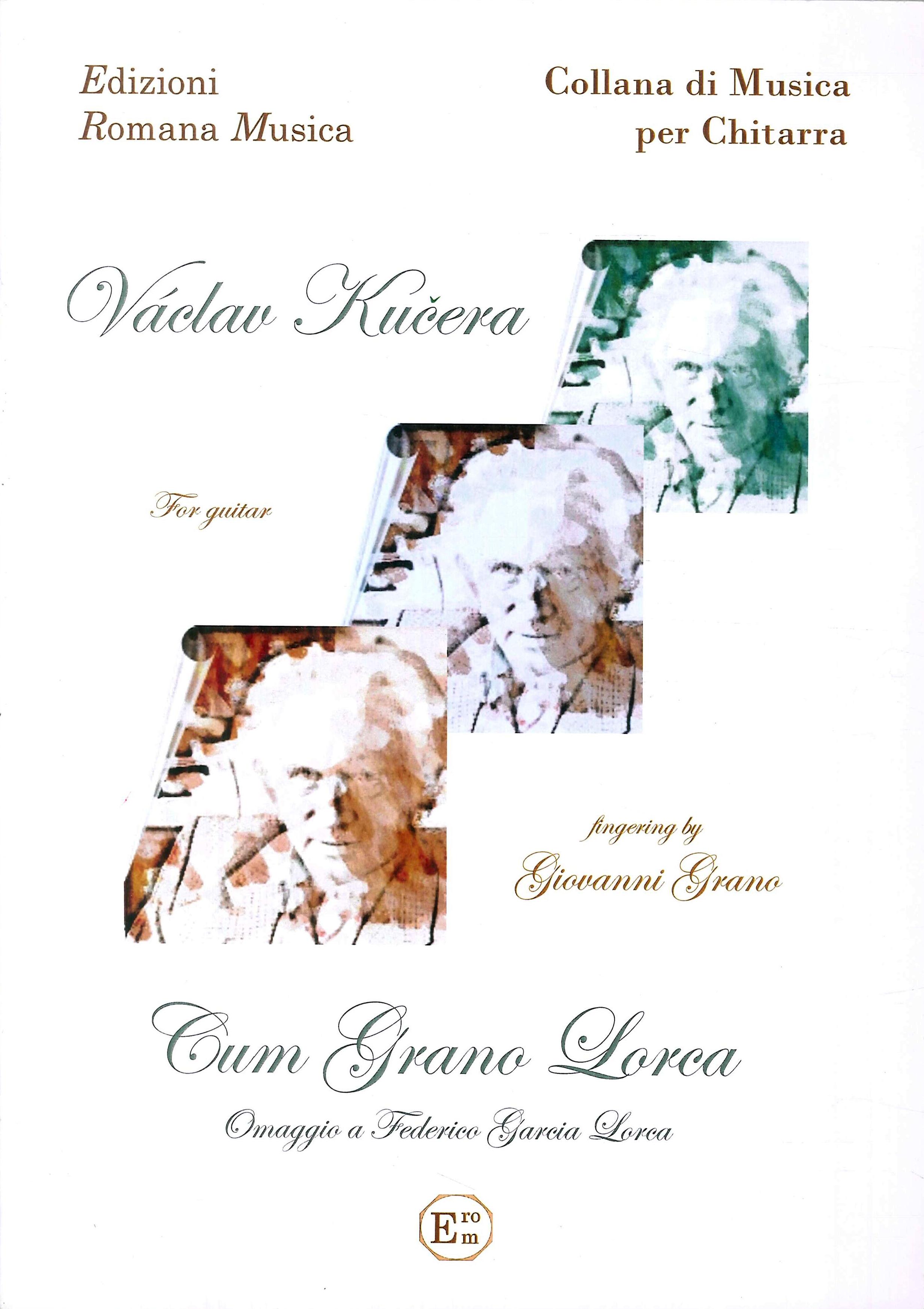 Vaclav Kucera. Cum Grano Lorca. Musica per Chitarra. For Guitar. Erom 0022en.