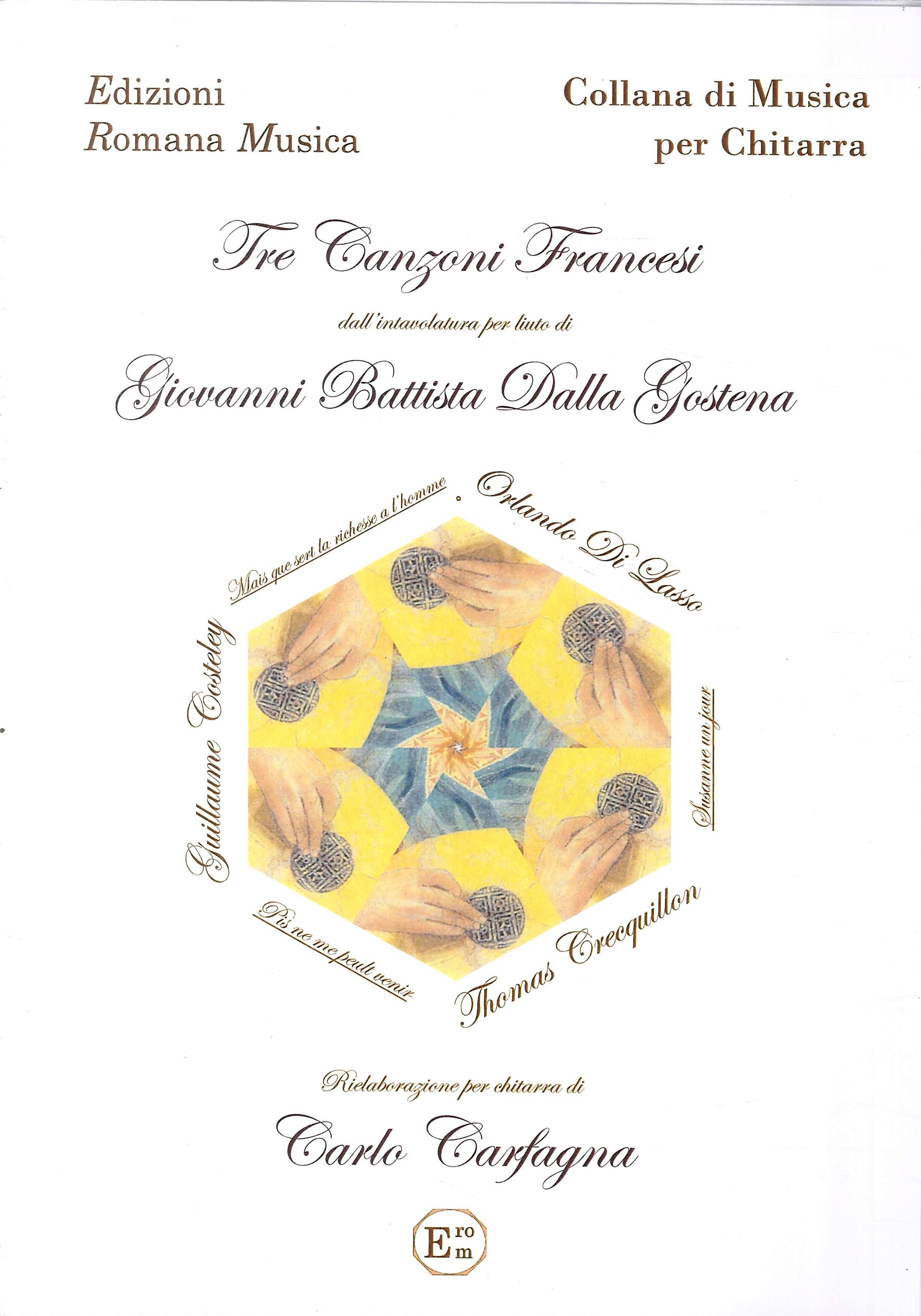 Giovanni Battista dalla Gostena. Tre Canzoni Francesi. Musica per Chitarra. Erom 0020.