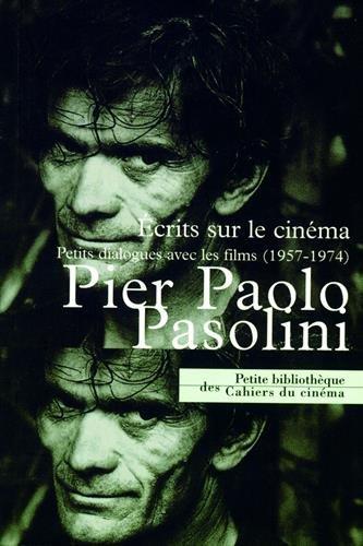 ÉCRITS SUR LE CINÉMA. Petits dialogues avec les films (1957-1974)