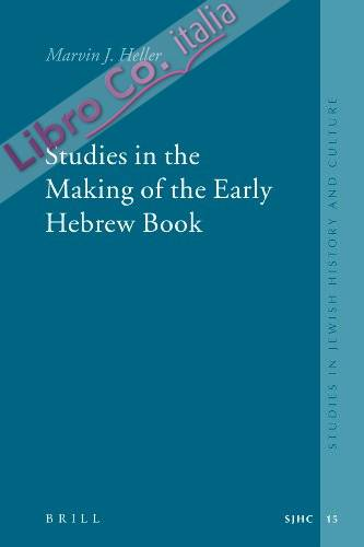 Studies in the Making of the Early Hebrew Book