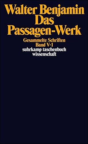 Gesammelte Schriften V. Das Passagen-Werk