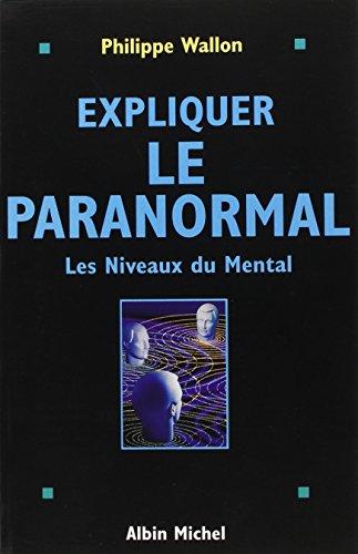 Expliquer le paranormal : Les niveaux du mental