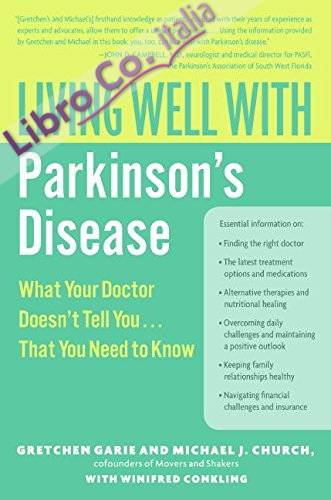 Living Well With Parkinson's Disease: What Your Doctor Doesn't Tell You...that You Need to Know