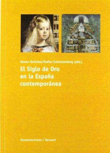 El siglo de oro en la Espana contemporanea / The Golden Age in Contemporary Spain