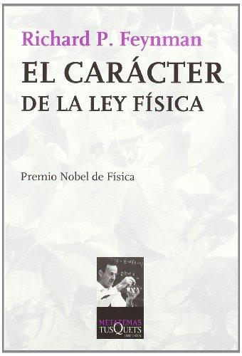 El Caracter De La Ley Fisica / The Character of Physical Law