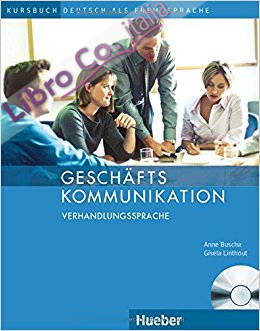 Geschäftskommunikation. Verhandlungssprache. Per gli Ist. tecnici e professionali