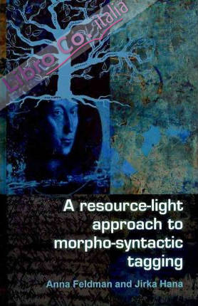 A Resource-Light Approach to Morpho-Syntactic Tagging