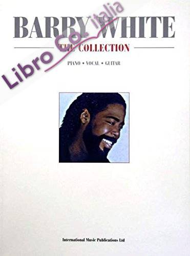 Barry White The Collection: (Piano, Vocal, Guitar)