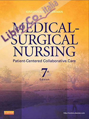 Medical-Surgical Nursing, Patient-Centered Collaborative Care, Single Volume, 7th Edition