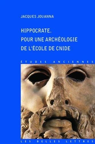 Hippocrate: Pour Une Archeologie De L'ecole De Cnide