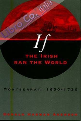 If the Irish Ran the World: Montserrat, 1630-1730: Montserrat, 1630-1730