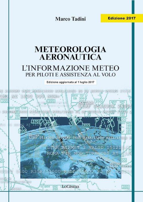 Meteorologia aeronautica. L'informazione meteo per piloti e assistenza al volo