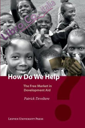 How Do We Help?: the Free Market in Development Aid