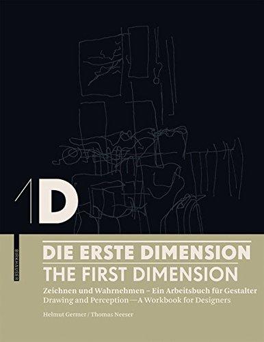 1d: Die Erste Dimension / 1d: the First Dimension: Zeichnen Und Wahrnehmen: Ein Arbeitsbuch Für Gestalter / Drawing and Perception: a Workbook For Designers