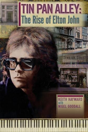Tin Pan Alley: the Rise of Elton John