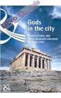 Gods in the City: Intercultural and Inter-Religious Dialogue At Local Level