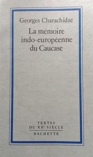 La Mémoire Indo-Européenne Du Caucase
