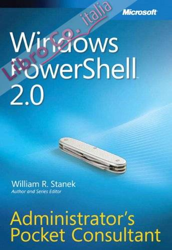 Windows Powershell 2.0 Administrators Pocket Consultant: Administrator's Pocket Consultant