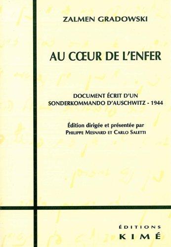 Au Coeur De l'Enfer. Document Écrit d'Un Sonderkommando d'Auschwitz, 1944