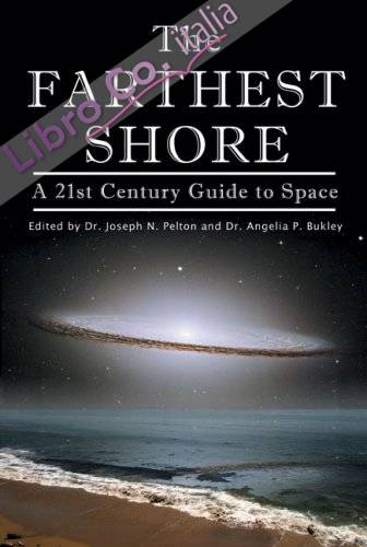 The Farthest Shore: a 21st Century Guide To Space