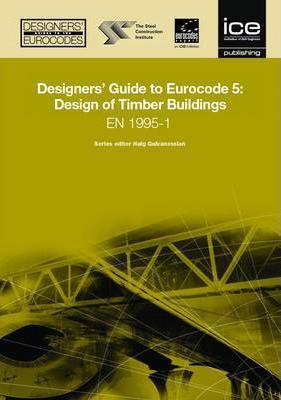 Designers' Guide To Eurocode 5: Design of Timber Buildings: En 1995-1-1