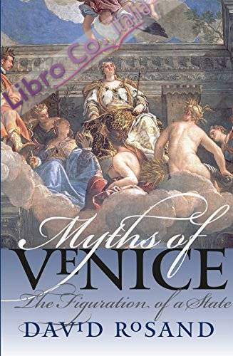 Myths of Venice: the Figuration of a State