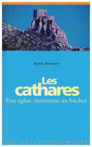 Les Cathares, une Église Chrétienne Au Bûcher