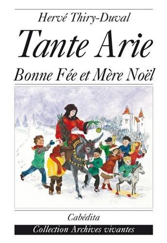 Tante Arie : Bonne Fée Et Mère Noël