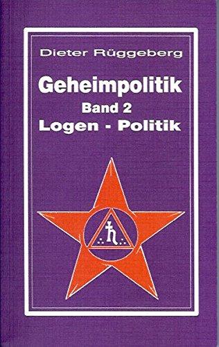 Geheimpolitik 2: Logen-Politik