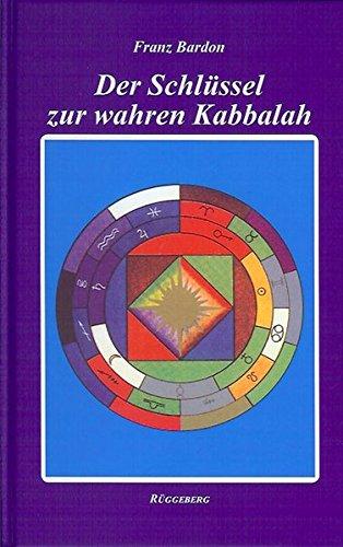 Der Schlüssel Zur Wahren Kabbalah