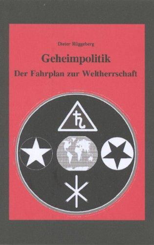 Geheimpolitik 1: Der Fahrplan Zur Weltherrschaft