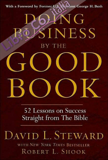 Doing Business By the Good Book: Fifty-Two Lessons On Success Straight From the Bible