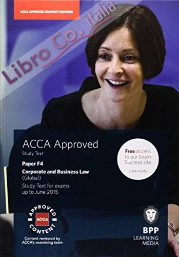 Acca F4 Corporate and Business Law (Global): Study Text