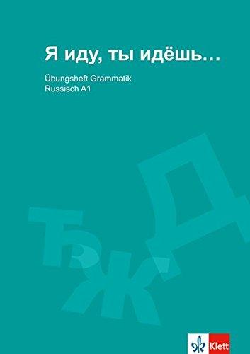 Modernes Russisch. Ja Idu, Ty Idjosch. Grammatisches ÜbungshEFT Für Anfänger