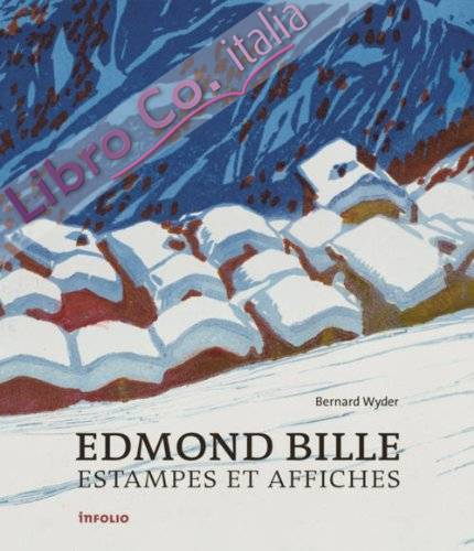 Edmond Bille : Estampes Et Affiches