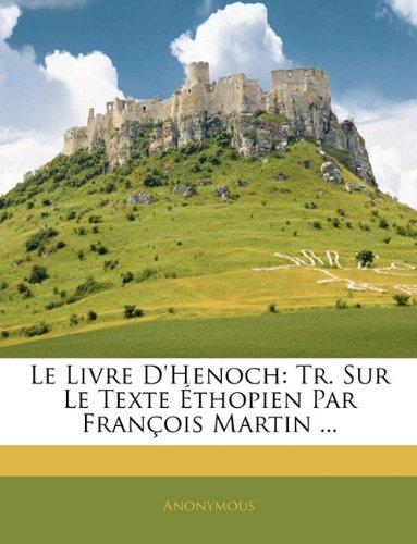 Le Livre d'Henoch: Tr. Sur le Texte Thopien Par Fran Ois Martin ...