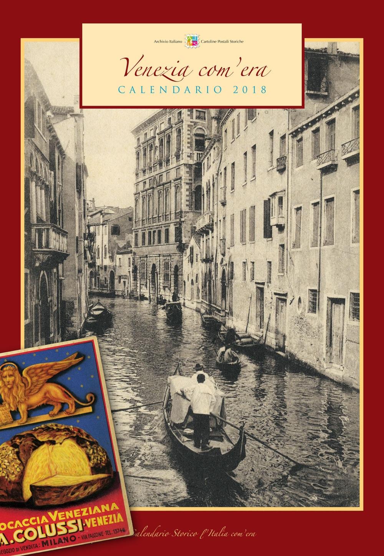 Venezia com'era. Calendario 2018