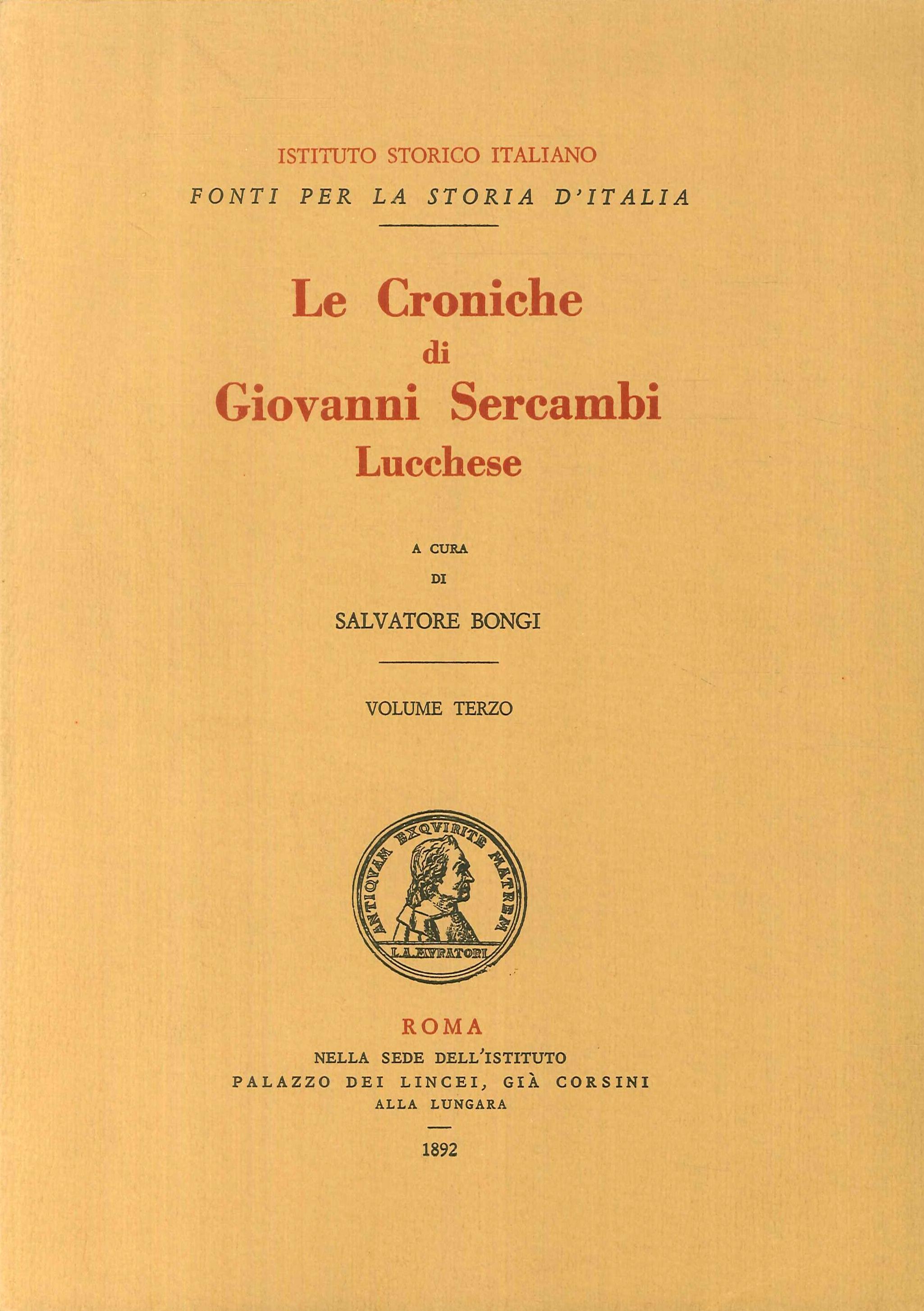 Le Croniche di Giovanni Sercambi Lucchese. Volume terzo.