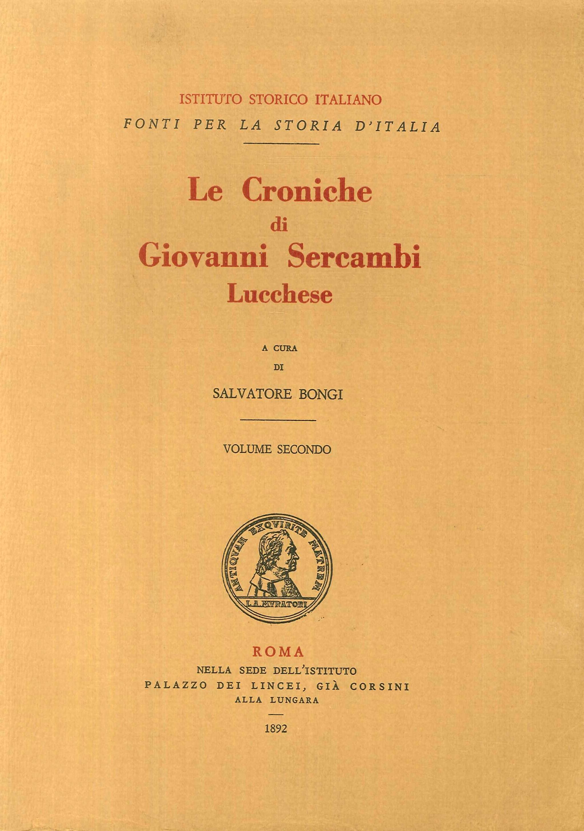 Le Croniche di Giovanni Sercambi Lucchese. Volume secondo