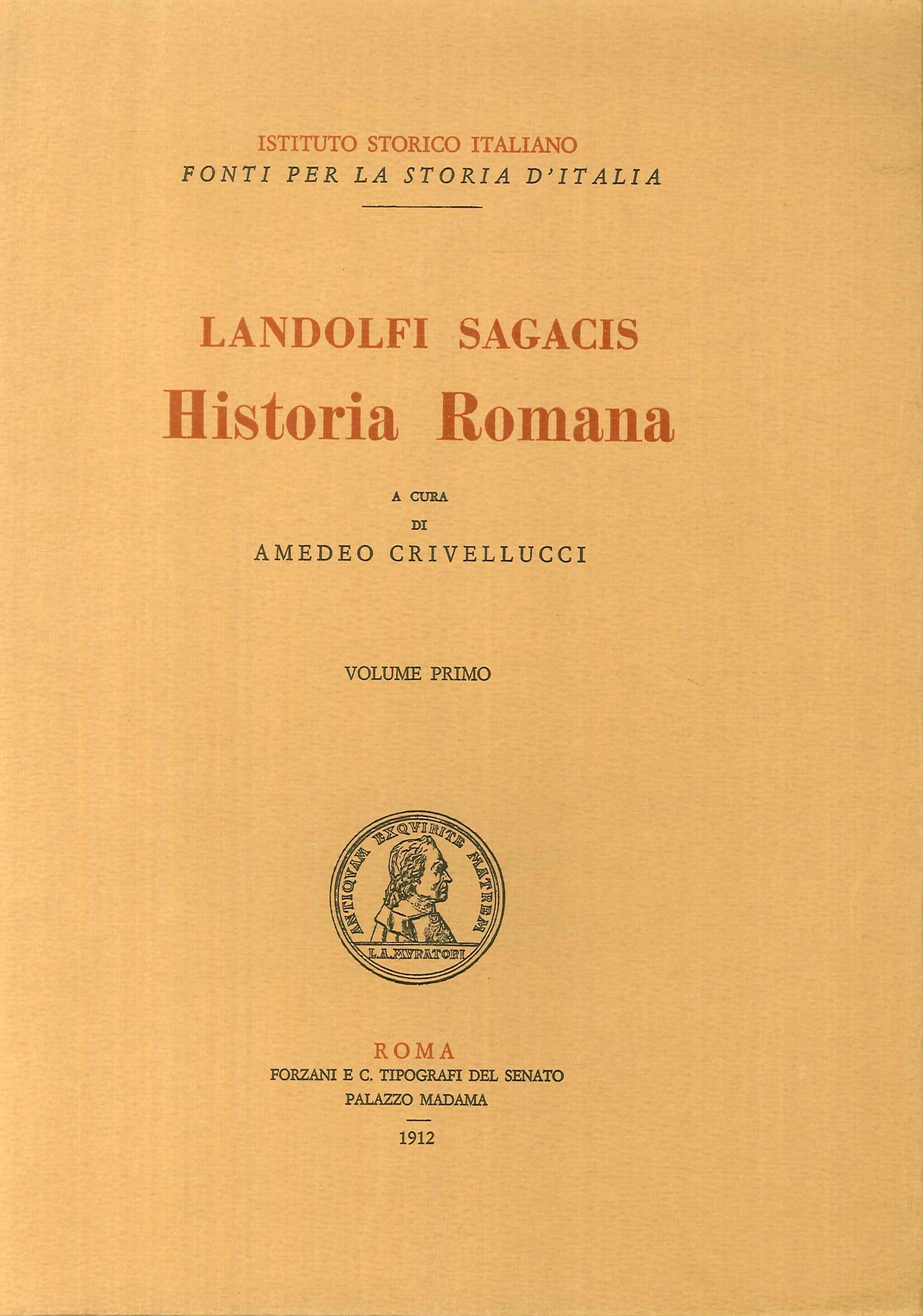 Landolfi Sagacis. Historia Romana. Volume Primo