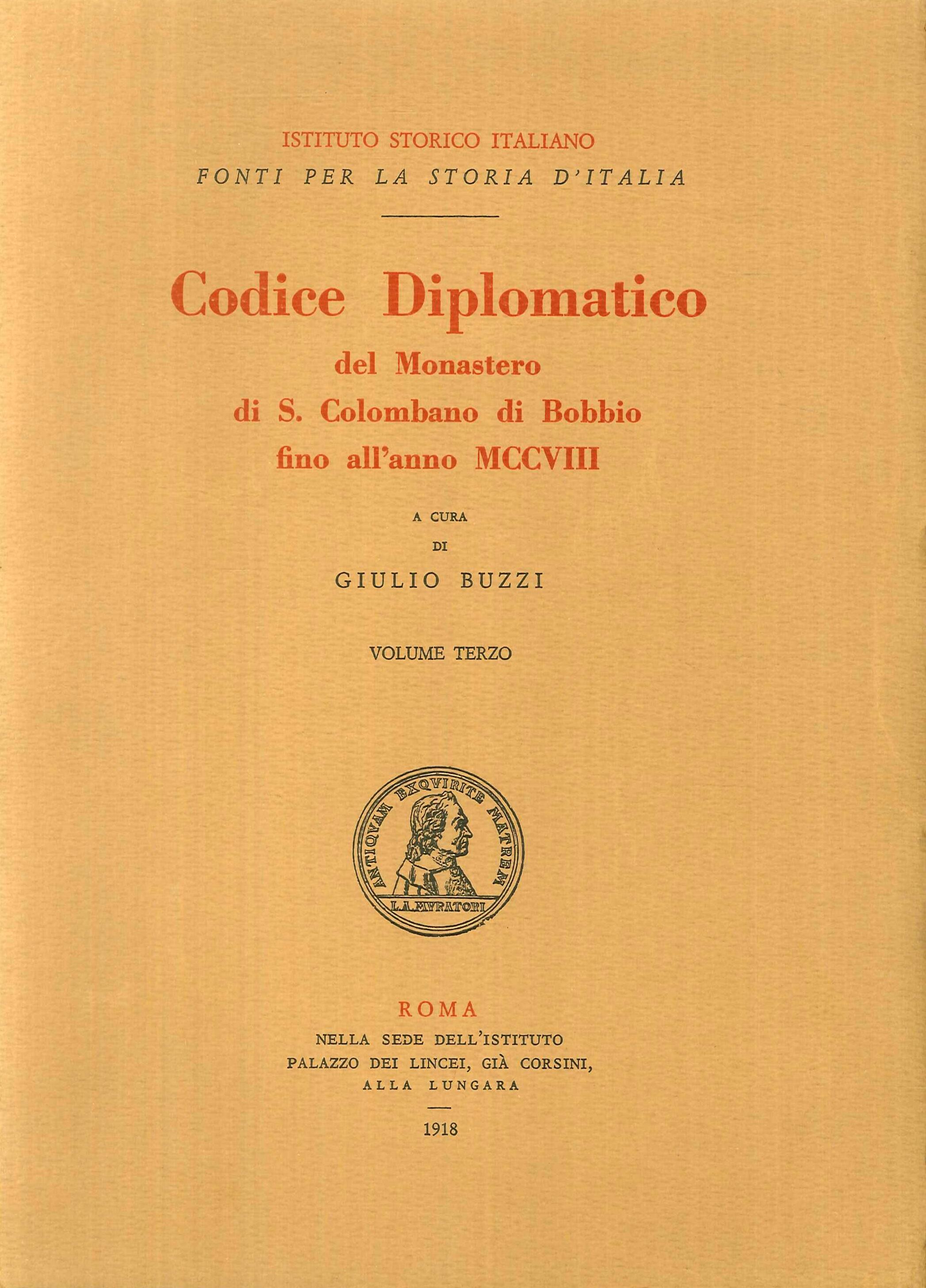 Codice diplomatico del monastero di s. colombano di bobbio fino all'anno MCCVIII. Volume terzo