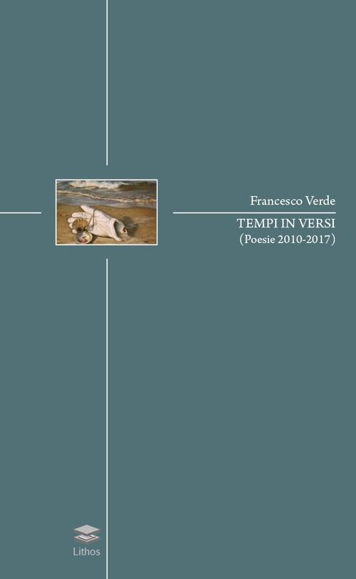 Tempi in versi (poesie 2010-2017)