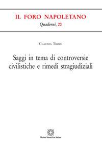 Saggi in tema di controversie civilistiche e rimedi stragiudiziali