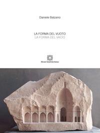 La forma del vuoto. Ediz. italiana e spagnola