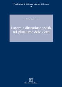 Lavoro e dimensione sociale nel pluralismo delle Corti