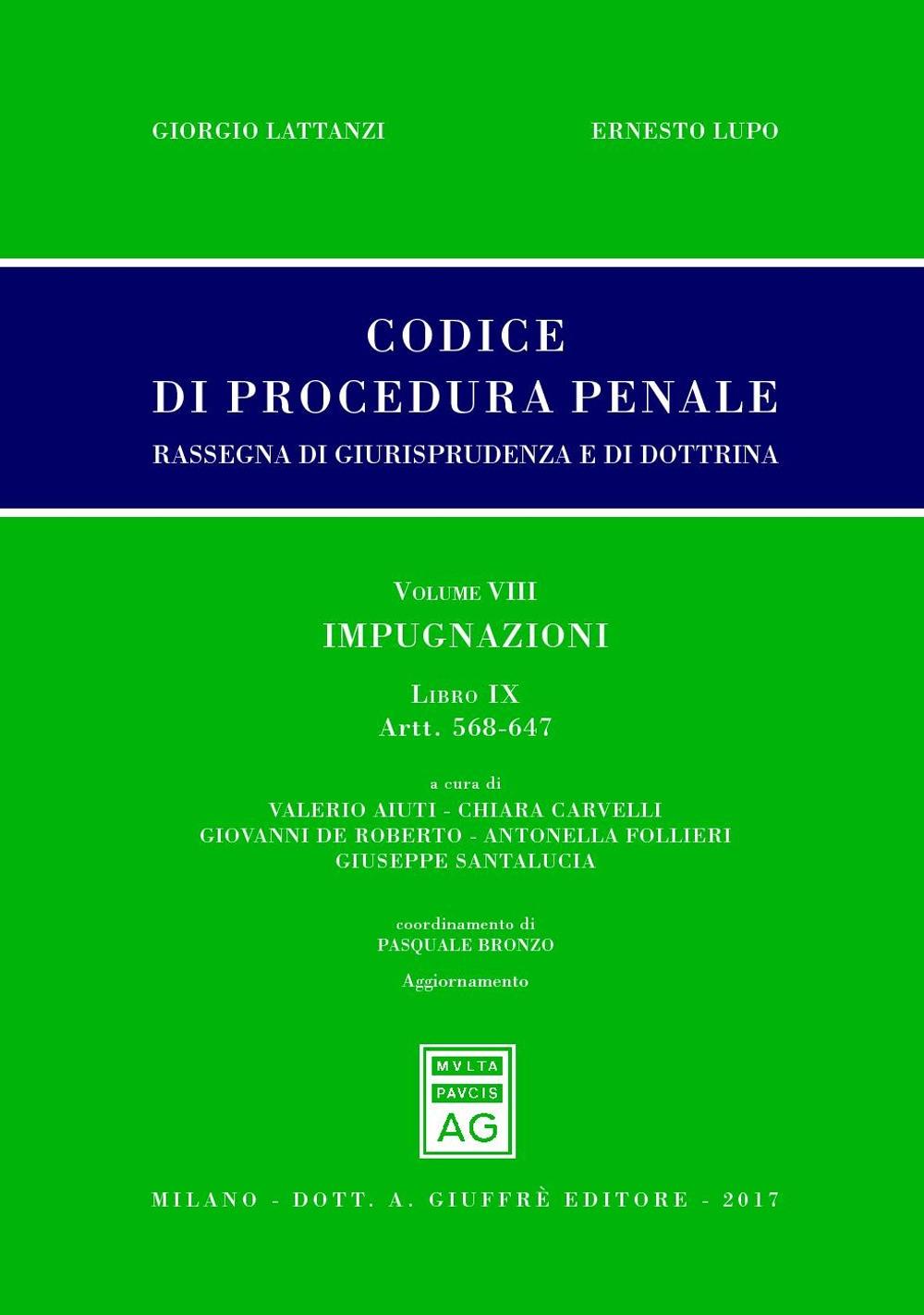 Codice di procedura penale. Rassegna di giurisprudenza e di dottrina. Vol. 8: artt. 568-647. Impugnazioni