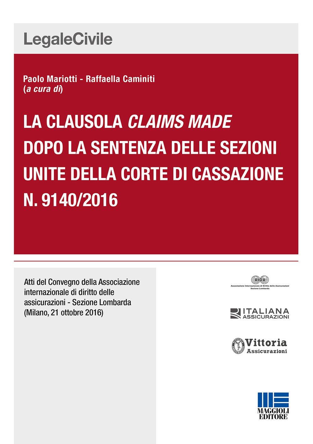 La clausola claims made dopo la sentenza delle sezioni unite della corte di cassazione n. 9140/2016