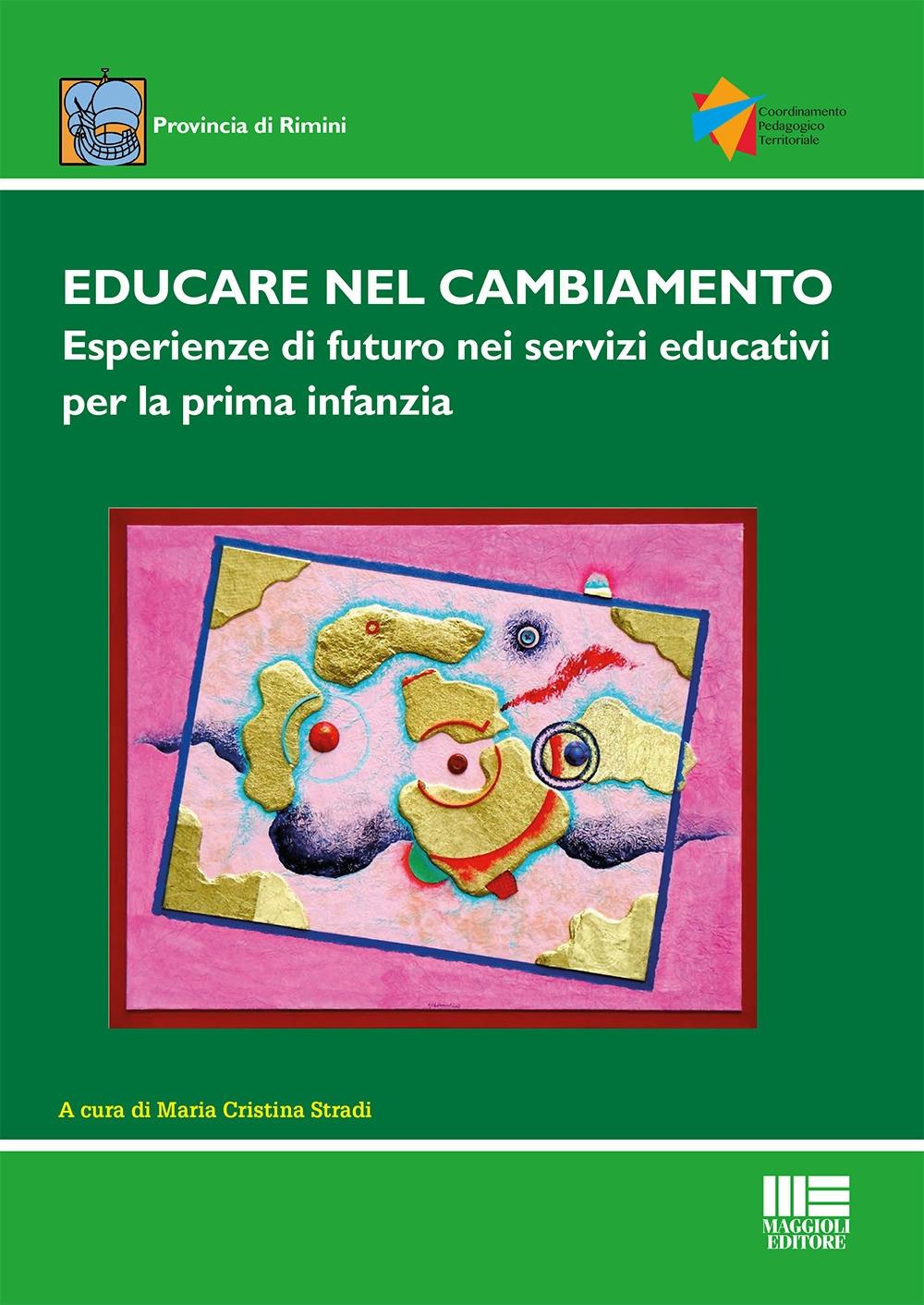 Educare nel cambiamento. Esperienze di futuro nei servizi educativi per la prima infanzia